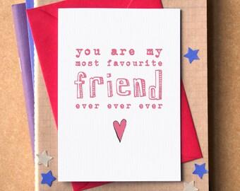 Favourite Friend Ever Ever Ever Card - Birthday Card for friend - card for best friend - friendship card - card for favourite friend