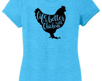 Life Is Better With Chickens | Ladies T-Shirt | Chicken Shirt
