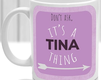 Tina's mug, It's a Tina thing, (pink)