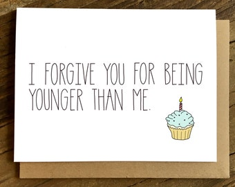 Funny Birthday Card - Birthday Card - Birthday Card for Friend - I Forgive You.