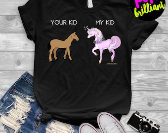 Your Kid My Kid Horse Unicorn Funny T-Shirt For Cool Parents! Unicorn, Horse, Mom Gift, Dad Gift, Unicorn Gift,Gift For Mom,Gift For DadF192