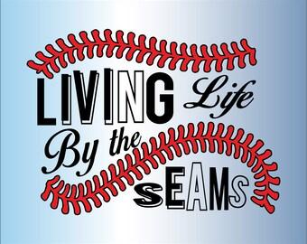 Living Life By The Seams SVG, DXF, EPS, Png Cut File for Cameo and Cricut, Baseball Svg, Baseball Mom, Baseball Cut Files