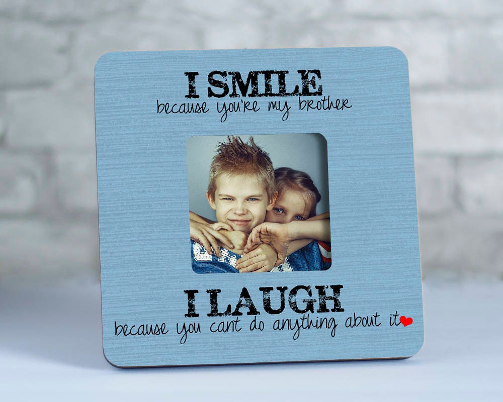 Brothers Picture Frame Gift, Personalized Brothers Frame, I Smile ...
