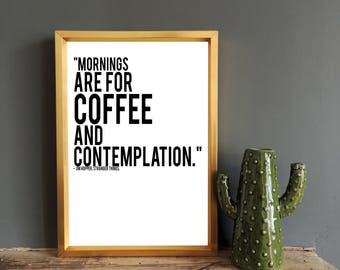 Mornings are for coffee and contemplation Jim Hopper Stranger Things Quote Art Print