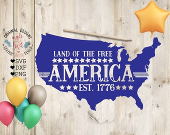 Land of the free svg, America est 1776 SVG, America Cut File in SVG, DXF, png, America svg, Independence Day svg, 4th of July svg patriotic