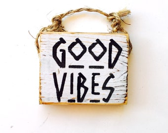 Good Vibes Sign / Dorm Room Decor / Gypsy Decor / Sea Gypsy California / Brandy Melville Sign / Wood SIgn