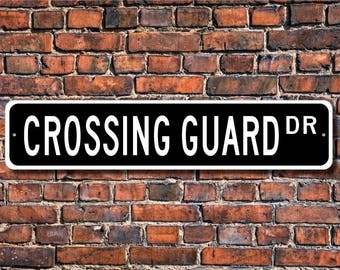 Crossing Guard, Crossing Guard Gift, Crossing Guard sign, Sign for Crossing Guard,  School crossing, Custom Street Sign, Quality Metal Sign