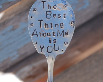 The Best Thing About Me is You hand stamped Vintage Silver Plate spoon Garden Art flower pots Hand stamped
