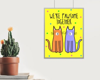 We're Pawsome Together | Greeting Card | Art Print | Cat Illustration | Cat Card | Drawing | Greetings card | Kitten card