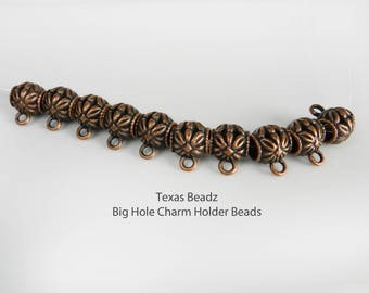10 Antique Copper Charm Hangers Big Hole Bead Hangers 10mm Copper Beads With Loops