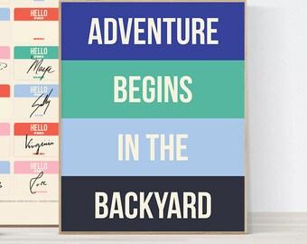Adventure Begins In The Backyard - Art print