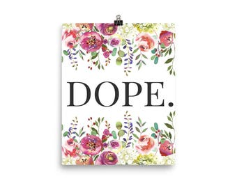 Dope Poster | Dope Print | Dope | Print | Art Print | Wall Art | Art | Home Decor | Interior Design | Thats Dope | Print and Ship