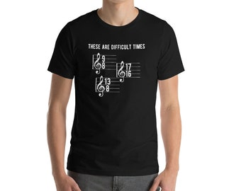 Funny Music Teacher These Are Difficult Times Musician Gift T Shirt