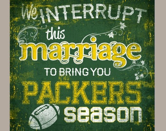 GREEN BAY Packers football or Any NFL Sports Team. We interrupt this marriage to bring you football season, Man Cave Custom Colors