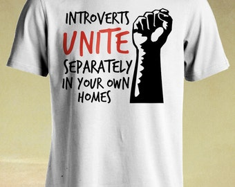 Introverts Unite Separately at Home Tshirt, Introvert Shrit, Men's Clothing, Women's Clothing, Mens, Womens, Ladies, Guys, Youth, Kids.