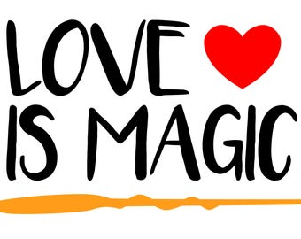Love is Magic - transparent cut file with wand and heart