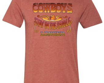 Cowboys stay on the saddle longer T-shirt | Humor Tee