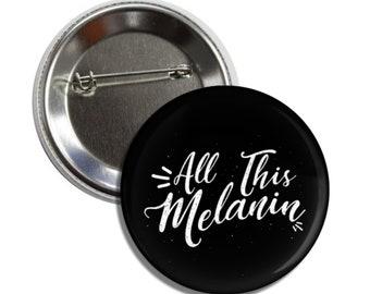 Free Shipping - All This Melanin  - Melanin Magic - Black Girl Magic
