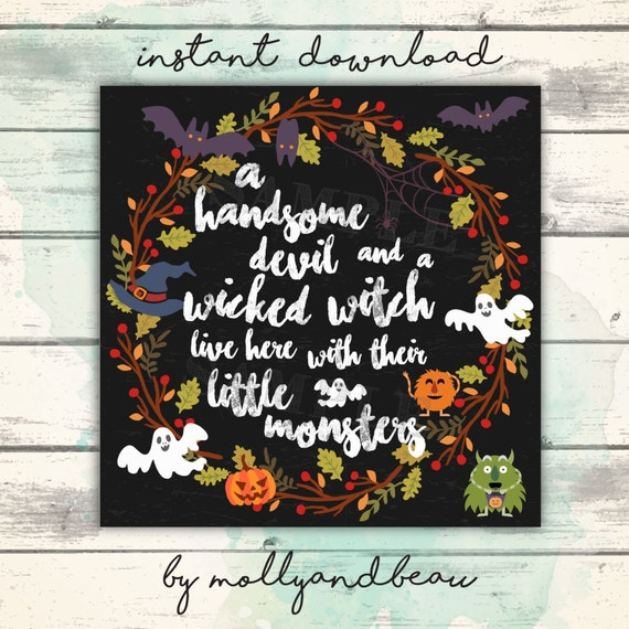 Halloween Printable, A Handsome Devil And Wicked Witch Live Here With Their  Little Monsters,