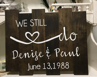 Anniversary Sign, Rustic Anniversary Sign, We Still Do Anniversary Sign