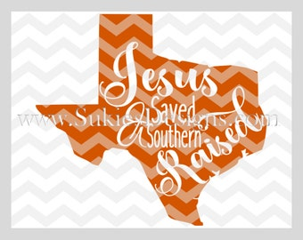 Jesus Saved and Southern Raised SVG File For Cricut and Cameo DXF for Silhouette Studio Cutting File Texas svg file, Girl svg, Jesus svg