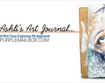 Ashli's Art Journal - Online Mini Art Journaling Class - Digital Download - Instant Access
