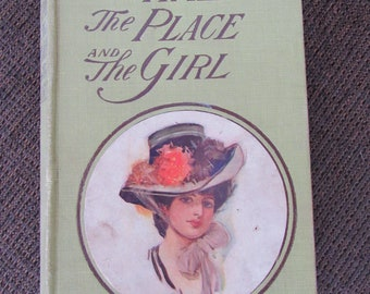 The Time the Place and the Girl by John W. Harding 1908 Free Shipping
