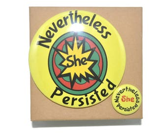 Set, nevertheless she persisted 3 inch magnet and 1 inch pinback button