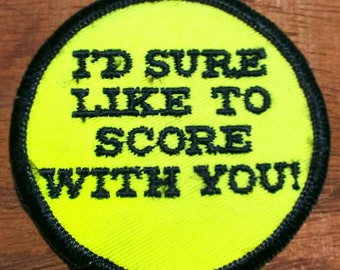 Vintage 1970's  ''I'd Sure Like To Score With You'' Embroidered Patch