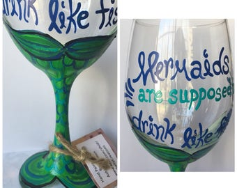 """Hand Painted """"Mermaids Are Supposed to Drink Like Fish"""" Glass"""
