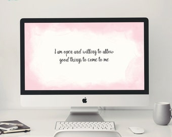 Desktop Background ~ I am open and willing ~ Computer Wallpaper Quote, Inspirational Quote Background, Computer Background