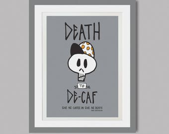 DEATH to DECAF - Limited Edition Screen Print - A3 - Coffee Art