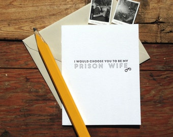 SASS-467  Choose you to be my prison wife letterpress friendship card