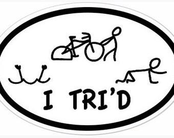 "4"" x 6"" I TRI'D Oval Vinyl Decal Bumper Sticker - Top Triathlete Triathlon Gift Present Funny Training Running Swimmer Cycling"