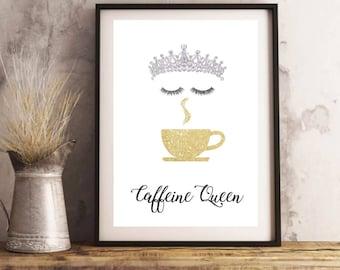 CAFFEINE QUEEN PRINT, Printable Art, Digital Download, Kitchen Wall Art, Coffee Printable, Kitchen Printable, Bling Print, Queen Print, Gold