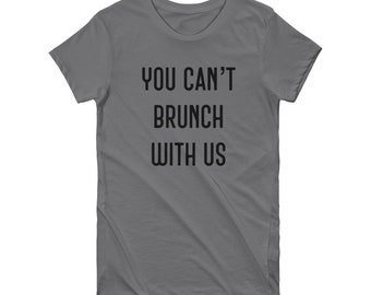 You Can't Brunch With Us