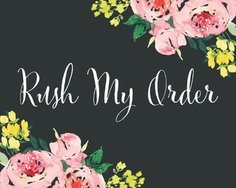 Rush my order, please! Next Day production time!!