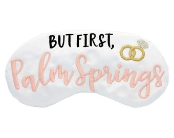 But First, Palm Springs sleep mask bachelorette party favors with Bridesmaid Girls Trip