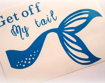 Funny Decals, Mermaid Decal, Bumper Sticker, Window Sticker, Get off my tail