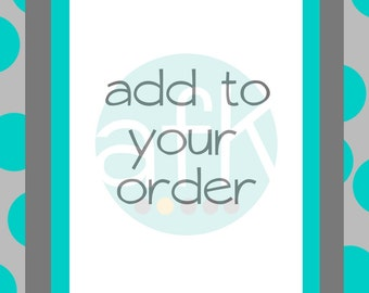 Add to your order listing....
