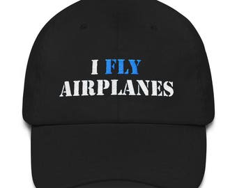 I Fly Airplanes Hat for Pilots