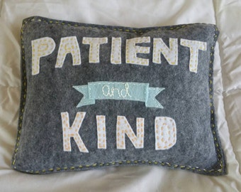 RESERVED FOR STEPHANIE: Patient and Kind Felt Pillow