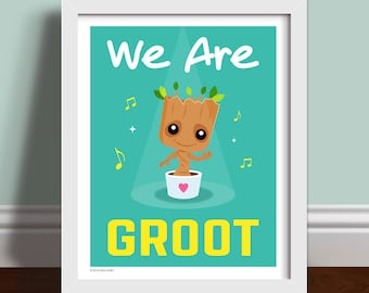 We Are Groot - Guardians of The Galaxy Quote Art Print Poster