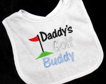 Baby bib, daddy's golf buddy, golf baby, 0 to 6 Mo, 6 Mo to Toddler, Baby Shower Gift, Baby Gift for Golfer, White Cotton Bib, Golfing Gift