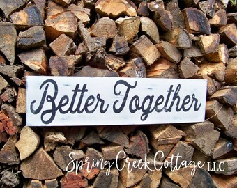 Rustic Signs, Better Together, Sign, Home Decor, Modern Rustic, Wood Sign, Handpainted, Romantic Sayings, Wedding Gifts, Wall Decor