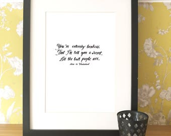 You're entirely bonkers Print, Alice in Wonderland quote, Mad Hatter, Monochrome Print, Print for the home.