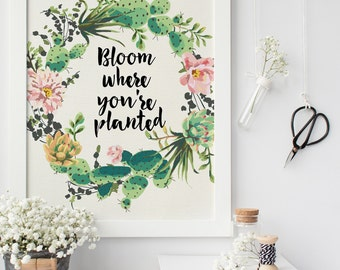 bloom where you're planted, art quote dorm room decor, printable cactus, printable art cactus print cactus art print,printable botanical