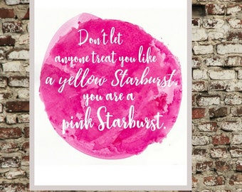 you are a pink starburst. // digital download //printable // starburst quote