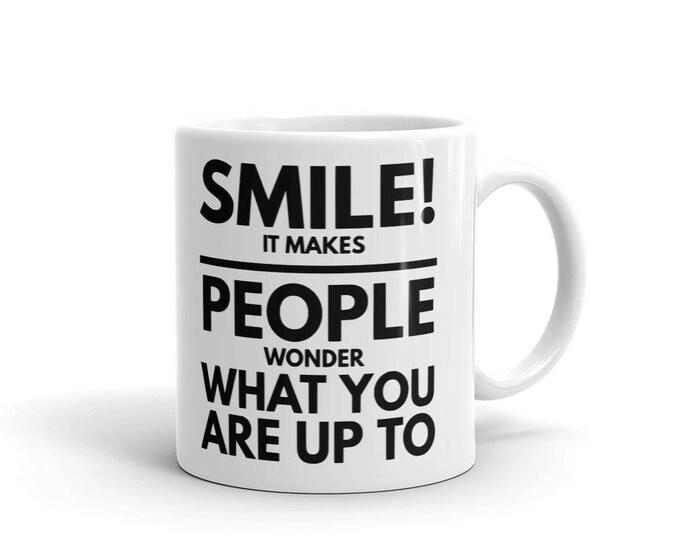 Funny Quote Coffe Mug | Cute Everyday Saying Mug | Smile and Make my Day Mug | Inspirational Mug | Saying Mug |  Quote Mugs