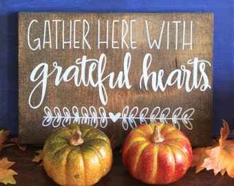 Gather Here with Grateful Hearts 11x7.5 wood sign